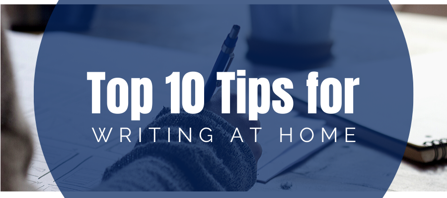 Top ten tips for writing at home graphic