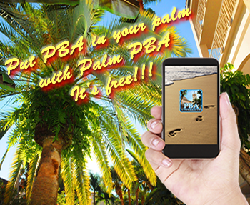 Download our Palm PBA mobile app for maps, events and more PBA happenings