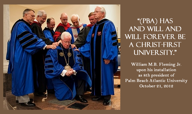 William M. B. Fleming, Jr. was elected 8th president of Palm Beach Atlantic University on May 7, 2012, after serving as interim president for the previous 14 months.